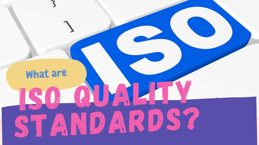 What Are ISO Quality Standards